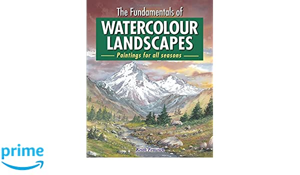 The Fundamentals of Watercolour Landscapes