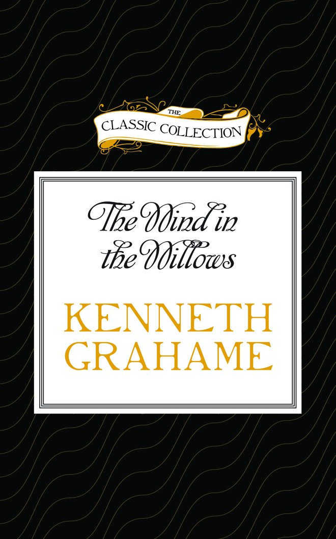 The Wind in the Willows (The Classic Collection) PDF