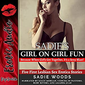 Sadie's Girl on Girl Fun: Because When Girls Get Together, It's a Sexy Blast! Audiobook