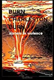 Burn Charleston, Burn, Isabel Vandervelde, 1470192349