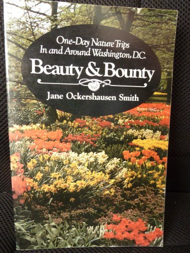 Price comparison product image Beauty and Bounty: 1 Day Nature Trips in and Around Washington,  D.C.