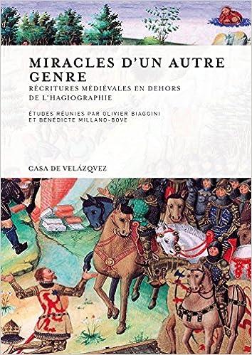 Miracles d'un autre genre : Réécritures médiévales en dehors de l'hagiographie pdf epub