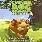Guinea Dog Collection: Books 1-3 | Patrick Jennings