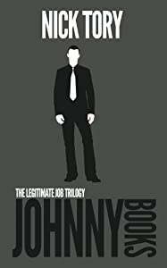 Johnny Books: The Complete Legitimate Job Trilogy