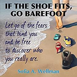 If the Shoe Fits, Go Barefoot