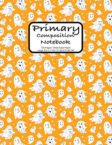 Primary Composition Notebook: Naughty Ghost Halloween Design 100 Page Extra Wide Ruled for Kids Grades K-2, Early Learners Large, 8.5 x 11 -