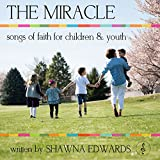 The Miracle - Songs of Faith for Children & Youth