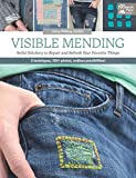 img - for Visible Mending: Artful Stitchery to Repair and Refresh Your Favorite Things book / textbook / text book