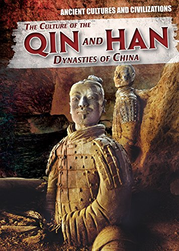 The Culture of the Qin and Han Dynasties of China (Ancient Cultures and Civilizations)