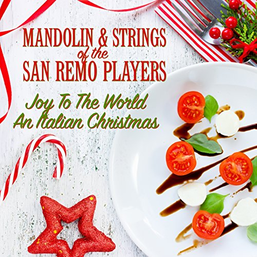 joy to the world an italian christmas - Italian Christmas Music