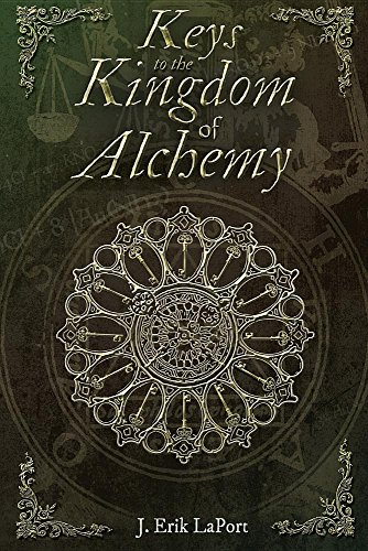 Valentine Key (Keys to the Kingdom of Alchemy: Unlocking the Secrets of Basil Valentine's Stone - Paperback Color Edition (978-0990619840) (Quintessence Classical Alchemy Series))