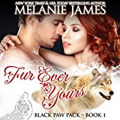 Fur Ever Yours: Black Paw Pack, Book 1 | Melanie James