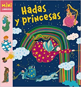 Hadas y princesas Larousse - Infantil / Juvenil - Castellano ...
