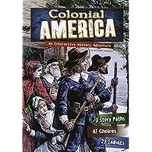 Colonial America: An Interactive History Adventure (You Choose: Historical Eras)