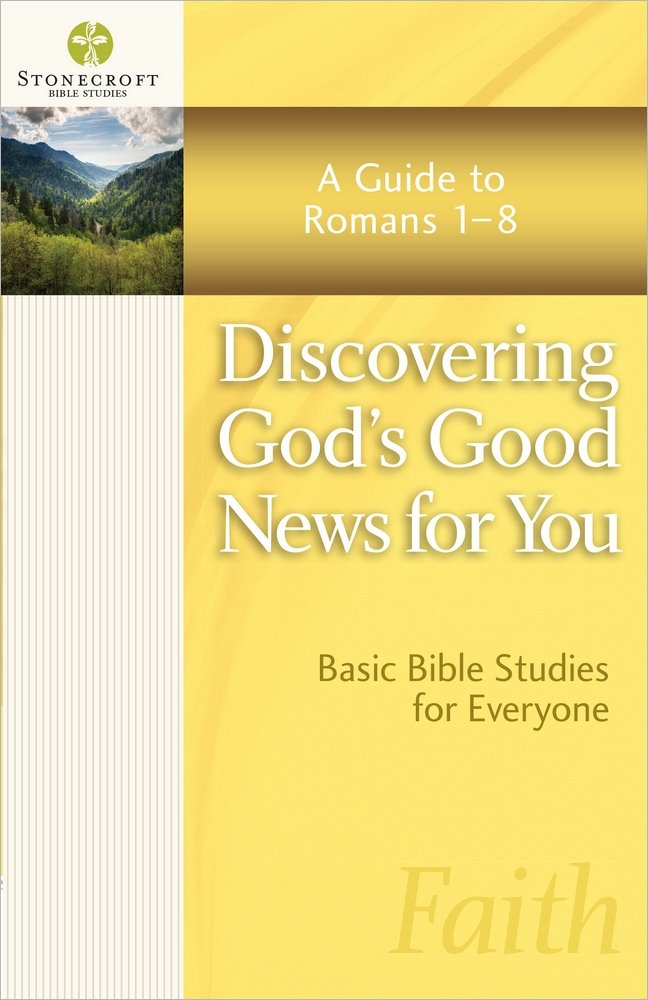 Read Online Discovering God's Good News for You: A Guide to Romans 1-8 (Stonecroft Bible Studies) pdf epub