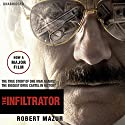 The Infiltrator Audiobook by Robert Mazur Narrated by Robert Mazur