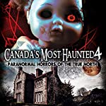 Canada's Most Haunted 4: Paranormal Horrors of the True North | OH Krill