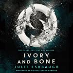 Ivory and Bone | Julie Eshbaugh