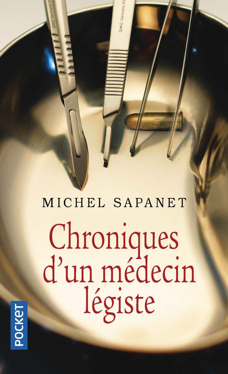 Amazon.fr - Chroniques d'un médecin légiste - SAPANET, Michel - Livres