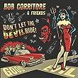 Bob Corritore & Friends: Don't Let the Devil Ride!