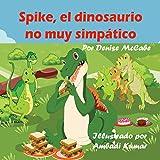 Spike, el dinosaurio no muy simpático (Imagen de los niños libros,historias para dormir, la enseñanza de valores,cuentos para niños) (Spanish Edition)