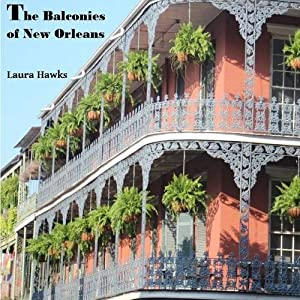 The Balconies of New Orleans