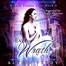 Ever Wrath: A Dark Faerie Tale, Book 4 Audiobook by Alexia Purdy Narrated by Nancy Peterson