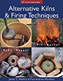img - for Alternative Kilns & Firing Techniques: Raku * Saggar * Pit * Barrel (A Lark Ceramics Book) book / textbook / text book