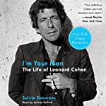 I'm Your Man: The Life of Leonard Cohen | Sylvie Simmons