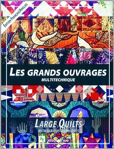 Lire en ligne Les grands ouvrages : Large Quilts, édition français-anglais pdf, epub ebook