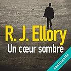 Un cœur sombre | Livre audio Auteur(s) : R. J. Ellory Narrateur(s) : Éric Peter