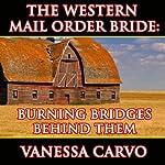 Burning Bridges Behind Them: The Western Mail Order Bride | Vanessa Carvo