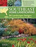 landscaping ideas for backyards Southeast Home Landscaping, 3rd Edition (Creative Homeowner) 54 Landscape Designs with Over 200 Plants & Flowers Best Suited to AL, AR, FL, GA, KY, LA, MS, NC, SC, & TN, and Over 450 Photos & Drawings