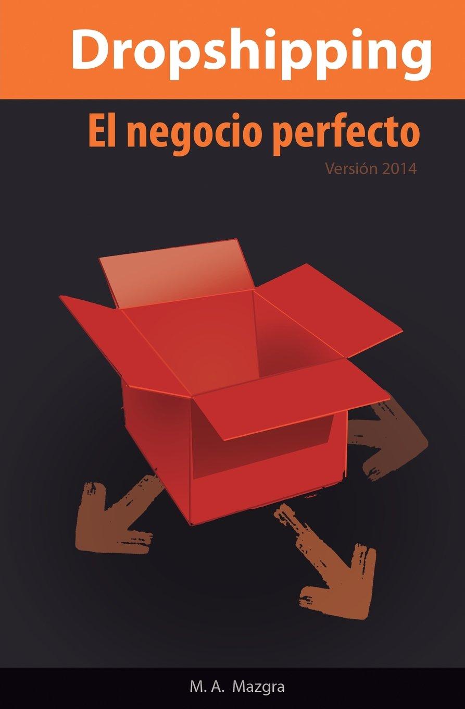 El Negocio Perfecto: el Dropshipping: compra en China y vende en ...