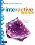MIDDLE GRADE SCIENCE 2011 EARTHS STRUCTURE:STUDENT EDITION (Interactive Science)