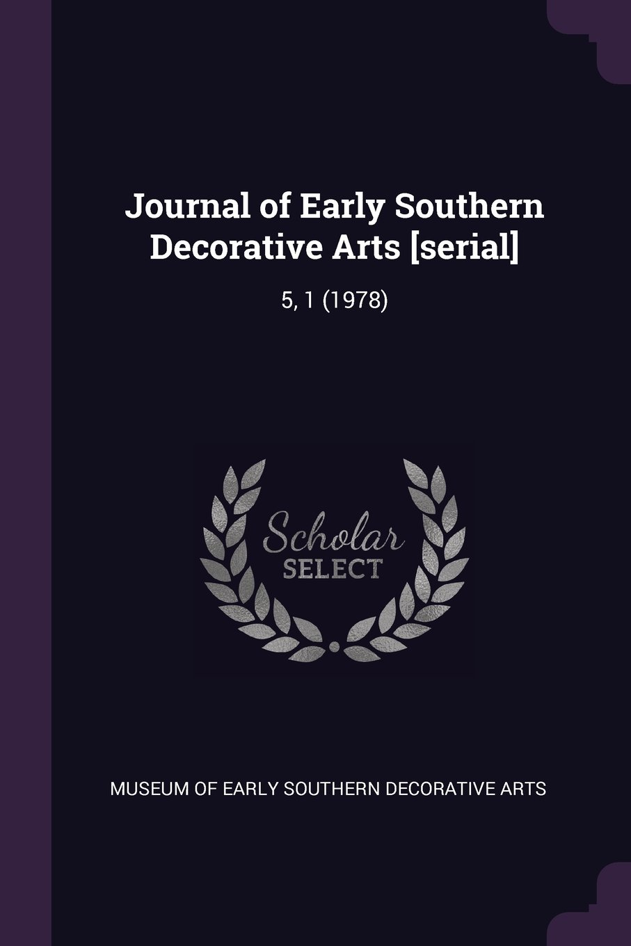 Read Online Journal of Early Southern Decorative Arts [serial]: 5, 1 (1978) ebook