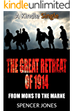 The Great Retreat of 1914: From Mons to the Marne