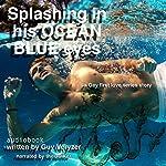 Splashing in his Ocean Blue Eyes: A Gay First Love Story, Book 7 | Guy Veryzer