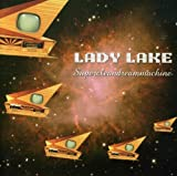 SuperCleanDreamMachine by LADY LAKE (2006-07-28)