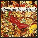 Amateur Boyfriend by Amateur Boyfriend (2005-07-07)