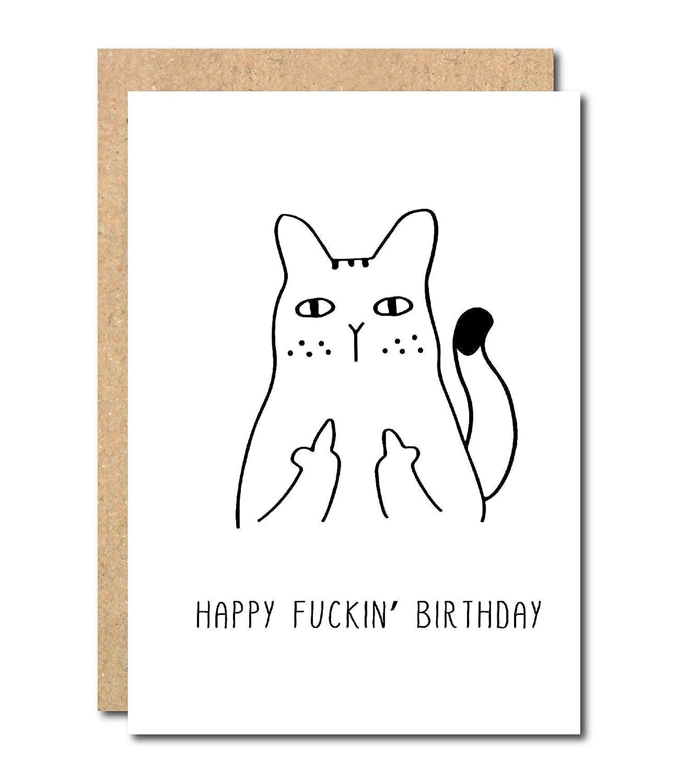 Rude Funny Birthday Greeting Card Cat For Him Male Friend Female Swear Fuckin Amazoncouk Handmade