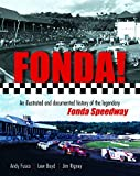 img - for Fonda! An Illustrated and documented history of the legendary Fonda Speedway book / textbook / text book
