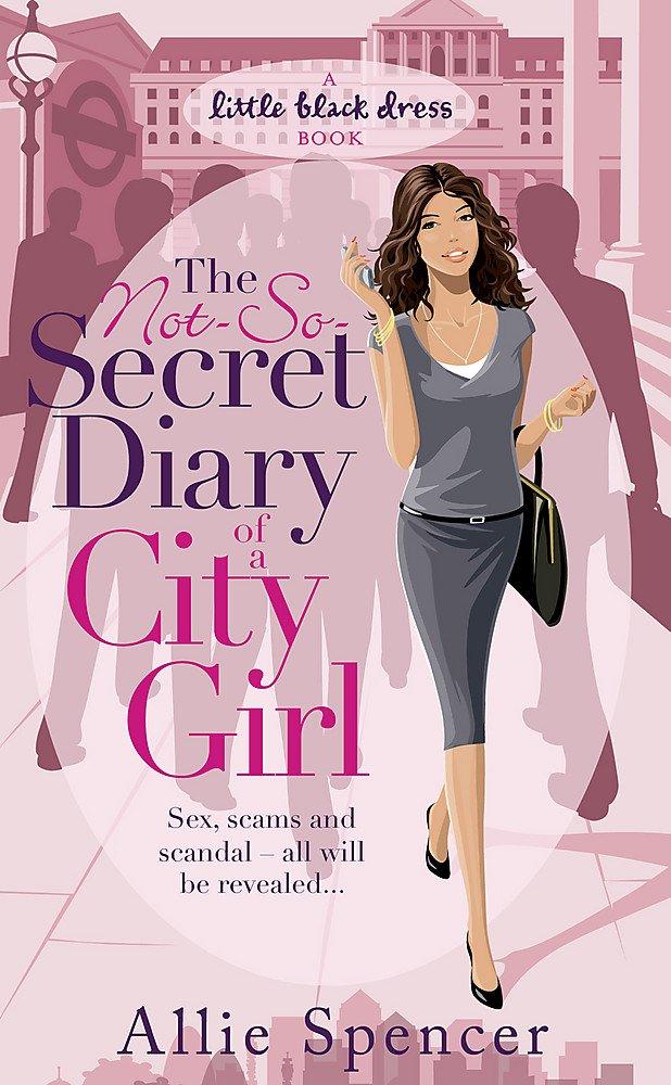 The Not-So-Secret Diary of a City Girl (Little Black Dress)