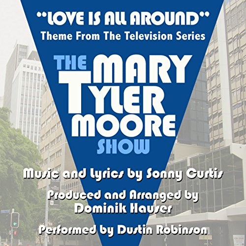"The Mary Tyler Moore Show: ""Love is All Around"" - Theme from the TV Series (Sonny Curtis) [Clean]"