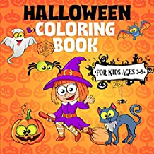 Halloween Coloring Book For Kids Ages 2-5: A Collection of Fun and Easy Halloween Coloring Pages for Kids, Toddlers and Preschoolers