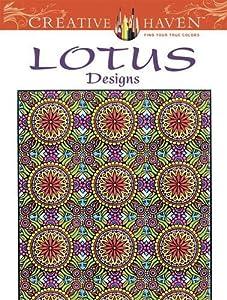 Creative Haven Lotus Designs Coloring Book (Creative Haven Coloring Books)