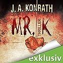 Mr. K Hörbuch von J. A. Konrath Gesprochen von: Sabine Arnhold