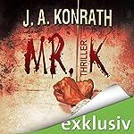 Mr. K   J. A. Konrath