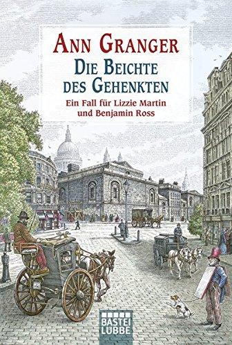 Die Beichte des Gehenkten: Ein Fall für Lizzie Martin und Benjamin Ross, Bd. 5. Kriminalroman (Viktorianische Krimis, Band 5)