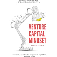 Venture Capital Mindset: Become the Candidate That Every Venture Capital Firm Would Like to Hire: 1